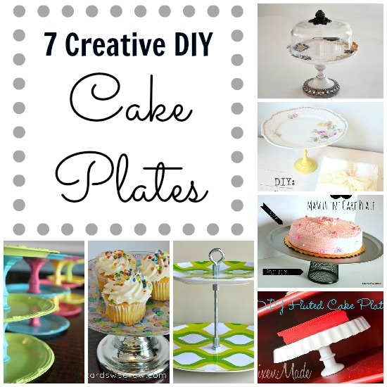 DIY Cake Plate round up • AtopSerenityHill.com