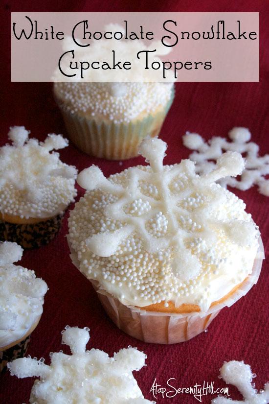 White Chocolate Snowflake Cupcake Toppers • AtopSerenityHill.com #cupcake #dessert #holiday