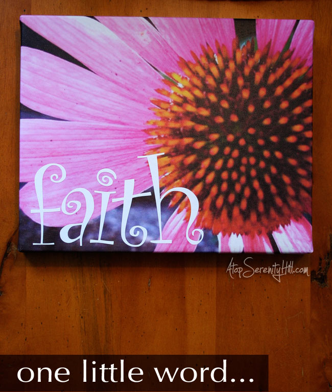 One little word • FAITH • canvas print with vinyl letters • AtopSerenityHill.com